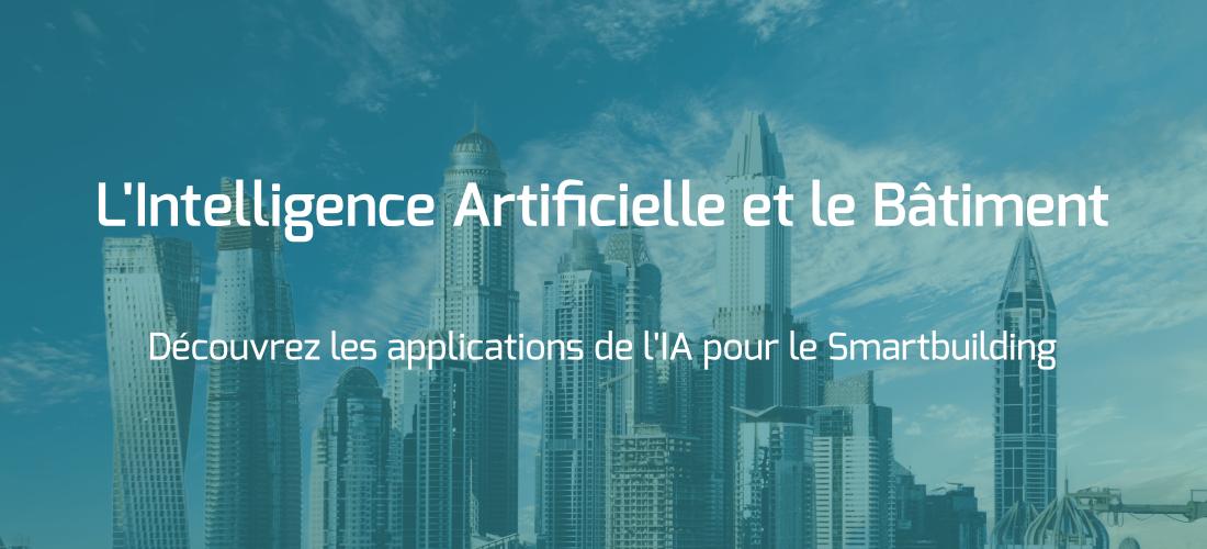 IA et bâtiment Smartbuilding